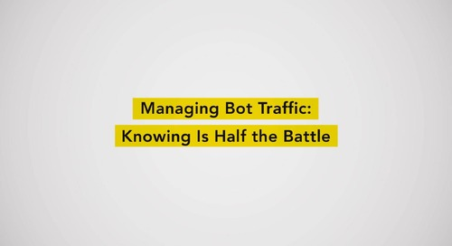 Managing Bot Traffic Knowing is Half the Battle