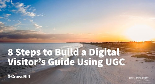 8 Steps to Build a Digital Visitor's Guide Using UGC