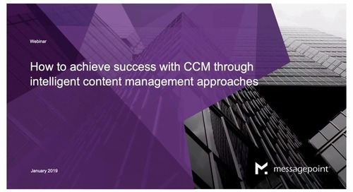 How to achieve success with CCM through intelligent content management approaches