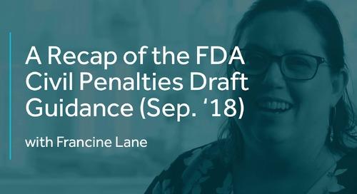 A Recap of the FDA Civil Penalties Draft Guidance (Sep. '18)