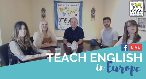 Teach English in Europe - TEFL Facebook Live with ITA Advisors