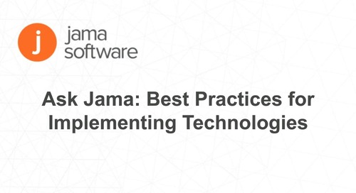 Ask Jama: Best Practices for Implementing New Technologies