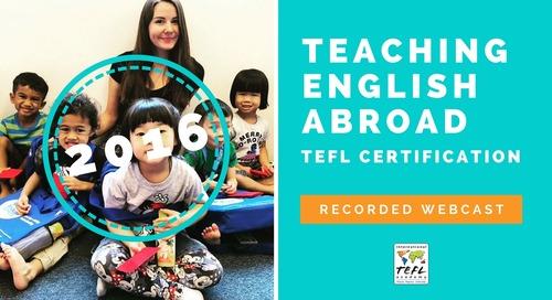 Teaching English Abroad & TEFL Certification Webcast