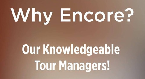 #WhyEncore? Our Knowledgeable Tour Managers