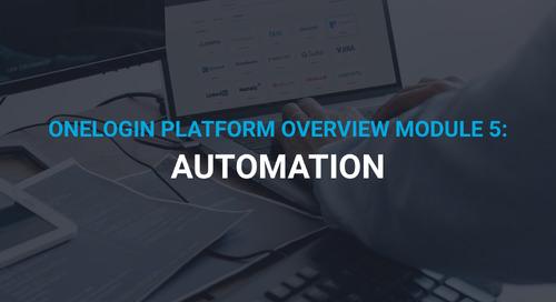 OneLogin Platform Overview Pt 5: Automation