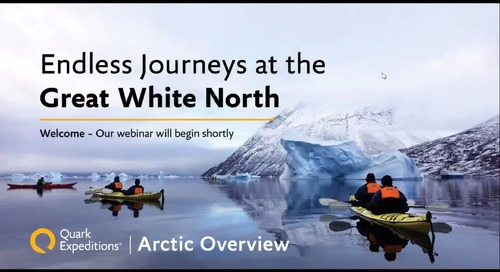 Arctic Overview | Sharing Unforgettable Polar Moments with Your Clients