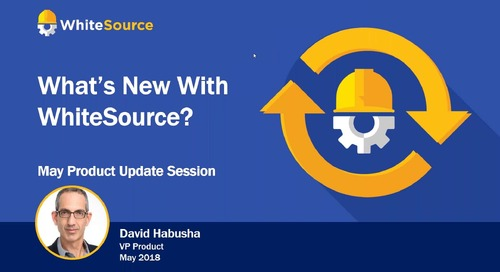 Find Out What's New With WhiteSource - May 2018 Product Updates