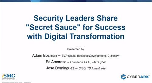 "Security Leaders Share ""Secret Sauce"" for Success in Digital Transformation"