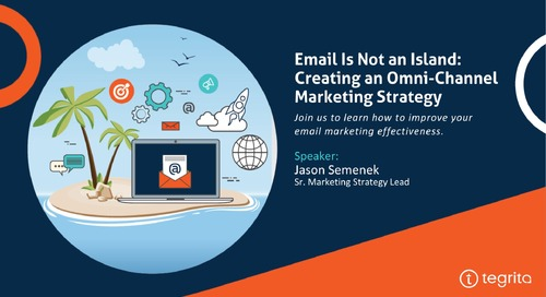 Webinar [Email is not an Island: Creating an Omni-Channel Marketing Strategy]