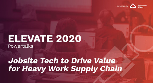 Jobsite Tech to Drive Value for Heavy Work Supply Chain | ELEVATE 2020