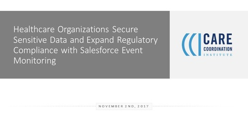 Healthcare Organizations Secure Sensitive Data and Expand Regulatory Compliance with Salesforce Event Monitoring