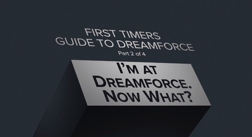 I'm at Dreamforce. Now What?
