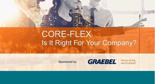 Webinar On Demand: Core Flex...Is It Right For Your Company?