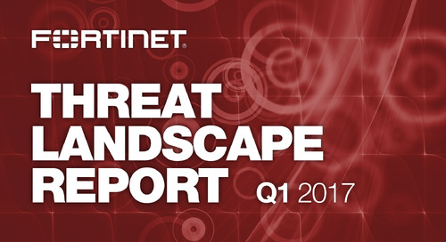 Fortinet Threat Landscape Report Q1 2017