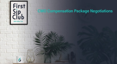The First Sip Club Wrap Up: CMO Compensation Negotiation Packages