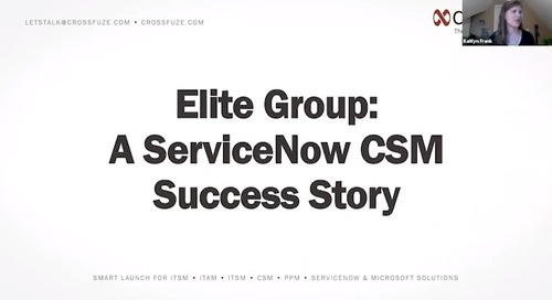 On-Demand Webinar: Elite Group - A ServiceNow CSM Success Story