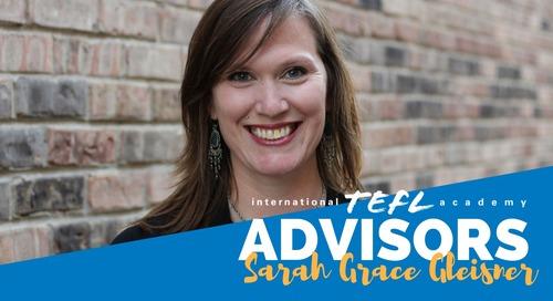 International TEFL Academy Advisor - Sarah Grace Gleisner