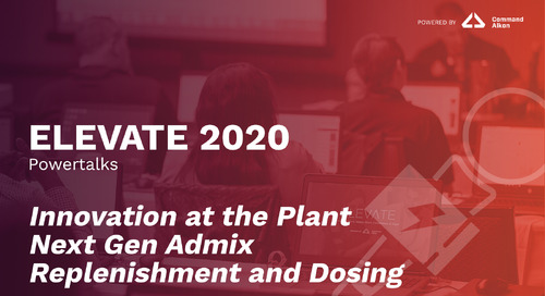 Innovation at the Plant Next Gen Admix Replenishment and Dosing | ELEVATE 2020