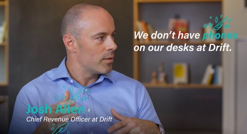 We don't have phones on our desks - Josh Allen - CRO of Drift