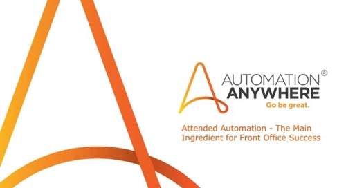 Attended Automation - The Main Ingredient for Front Office Success