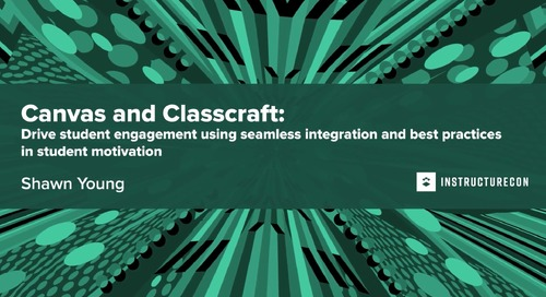 Canvas and Classcraft: Drive student engagement using seamless integration and best practices in student motivation