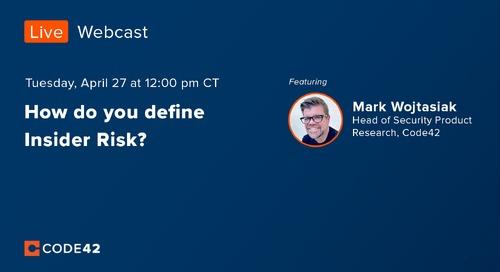 Code42 Live April 27, 2021: Defining Insider Risk with Mark Wojtasiak