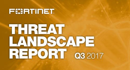 Fortinet Threat Landscape Report Q3 2017