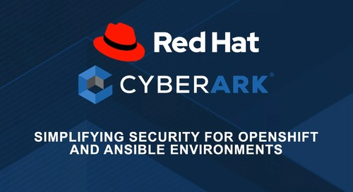 Simplifying Security for OpenShift and Ansible Environments with CyberArk