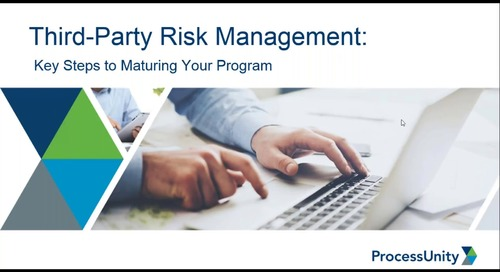 Webinar Replay: Third-Party Risk: Key Steps to Maturing Your Program