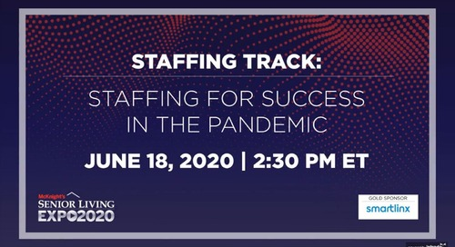 Staffing for Success in the Pandemic - Senior Living Expo 2020