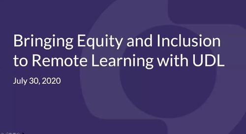 Bringing Equity and Inclusion to Remote Learning with UDL