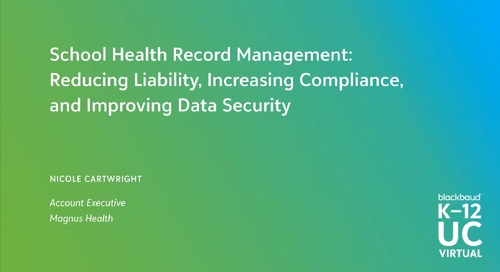 School Health Record Management: Reducing Liability, Increasing Compliance, and Improving Data Security