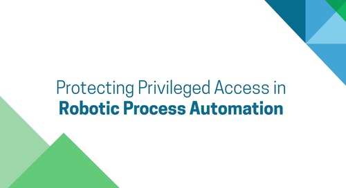 The CISO View: Protecting Privileged Access in Robotic Process Automation