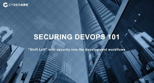 "Securing DevOps 101 - ""Shift Left"" with Security into the Development Workflows"