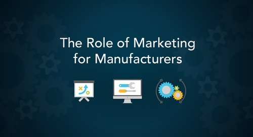 The Role of Marketing For Manufacturers