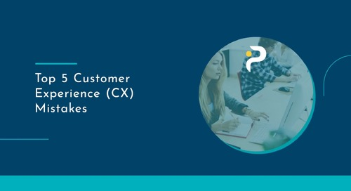 Don't Make These Top 5 Customer Experience (CX) Mistakes