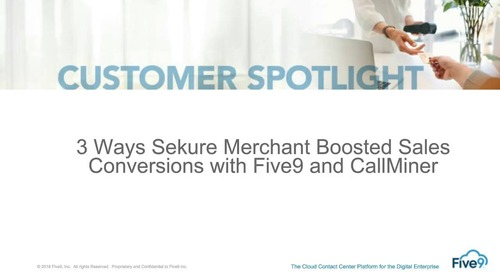 3 Ways Sekure Merchant Boosted Sales Conversion with Five9 and CallMiner