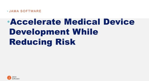 Accelerate Medical Device Development While Reducing Risk