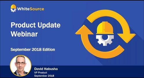 WhiteSource Product Webinar - September Update