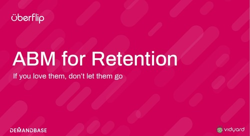 ABM for Retention : If you love them, don't let them go