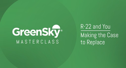 MasterClass   R-22 and You   Making the Case to Replace