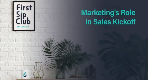 The First Sip Club Wrap Up: Marketing's Role in Sales Kickoff