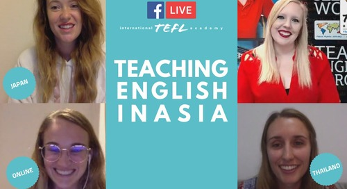 Teach English in Asia - TEFL Facebook Live with ITA Ambassadors