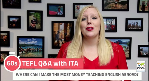 Where Can I Make the Most Money Teaching English Abroad? - TEFL Q&A with ITA