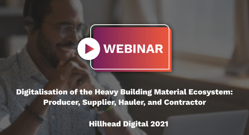 Digitalisation of the Heavy Building Material Ecosystem | Hillhead Digital 2021
