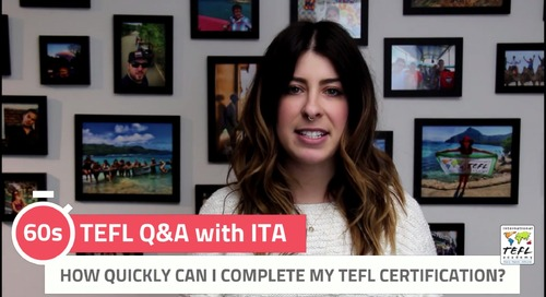 How Quickly Can I Get My TEFL Certification? - TEFL Q&A with ITA