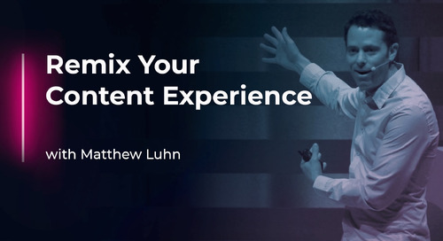 Remix Your Content Experience with Matthew Luhn