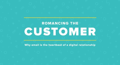 Romancing the customer: Why email is the heartbeat of a digital relationship