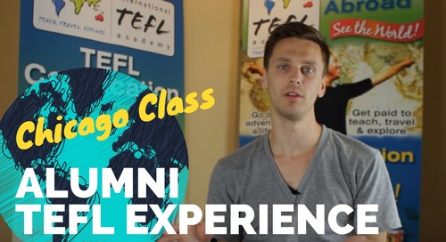 Chicago TEFL Class Testimonial #4 - International TEFL Academy