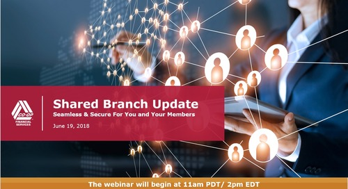 CO-OP Shared Branch Webinar: Seamless and Secure for You and Your Members